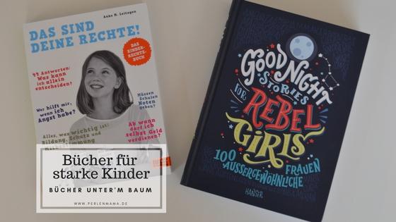 Bücher unter'm Baum, Perlenmama, starke Kinder, Rebel Girls