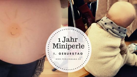 Miniperle, erster Geburtstag, 1. Geburtstag, ein Jahr, Babyjahr, Rückblick, Perlenmama, Baby